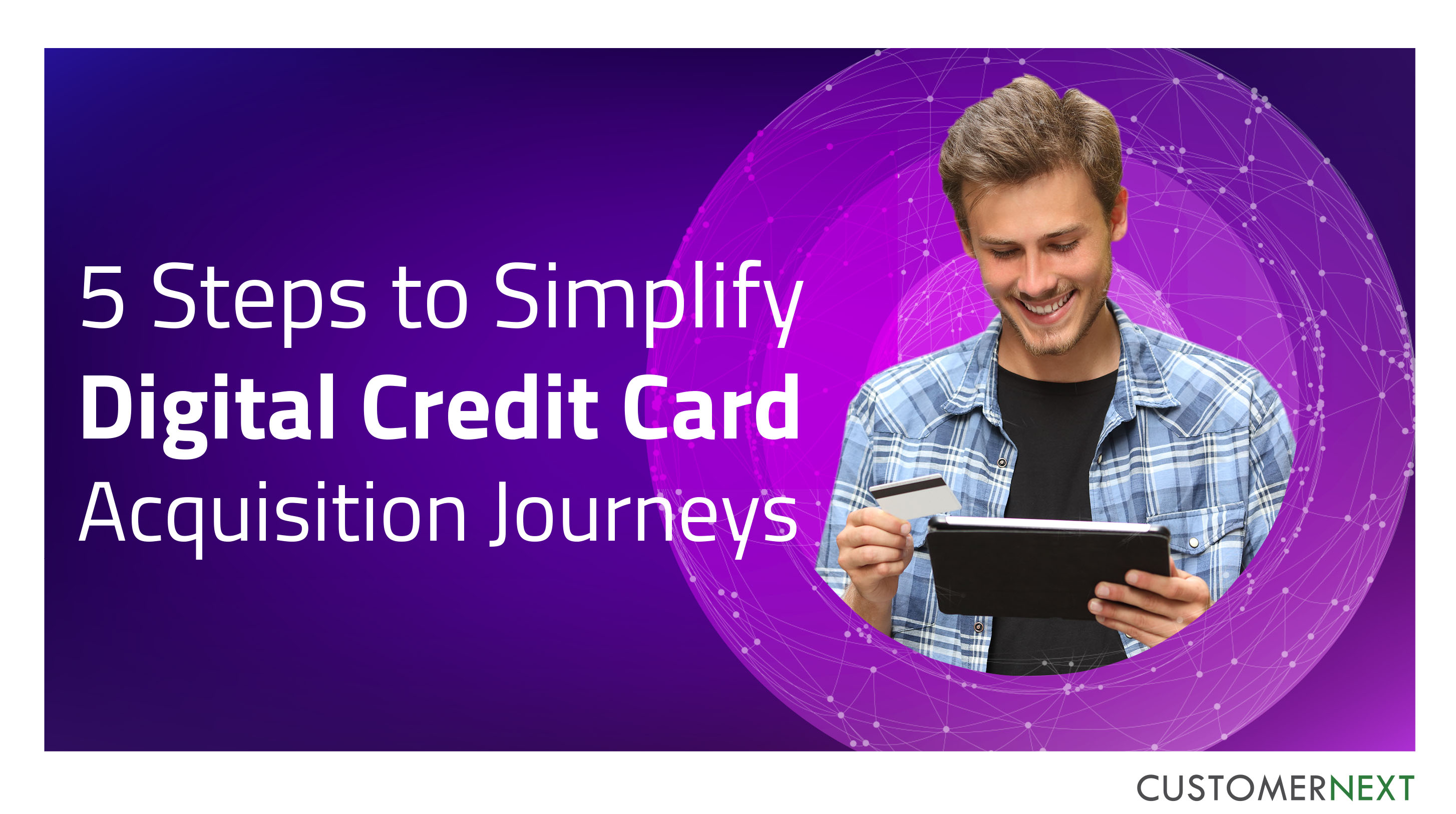 Digital customer journeys, Digital banking journeys, Digital credit card journeys